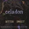 celadon: Bitter Sweet