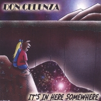 Don Celenza | It's In Here Somewhere