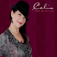 Celia | Take Me as I Am