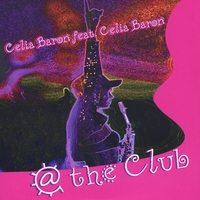 Celia Baron: @ The Club