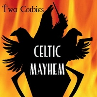 Celtic Mayhem | Twa Corbies