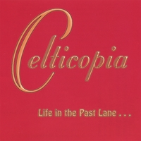 Celticopia | Life in the Past Lane