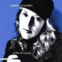 Cameron Ember | A Life of Crying