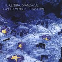 The Central Standards | Can't Remember the Last Time