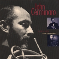 John Cerminaro | A LIFE OF MUSIC Historic Live Performances