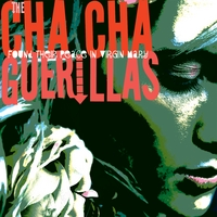 The Cha Cha Guerillas | Found their Peace in Virgin Mary