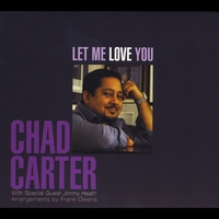 Chad Carter | Let Me Love You (feat. Jimmy Heath)