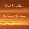 Chad Van Herk: Daydreaming Days Away