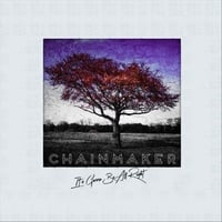 Chainmaker | It's Gonna Be All Right