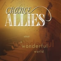 Chance Allies: What a Wonderful World