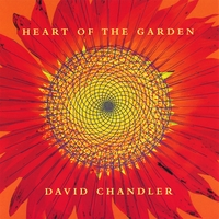 David Chandler | Heart Of The Garden