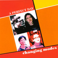changing modes | A Perfect Day