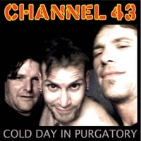 Channel 43 | Cold Day in Purgatory