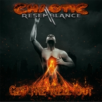 Chaotic Resemblance | Get the Hell Out