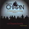 The Chapin Family: Harry Chapin: A Celebration In Song (Volume I)