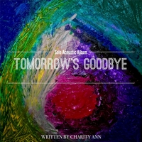 Charity Ann | Tomorrow's Goodbye