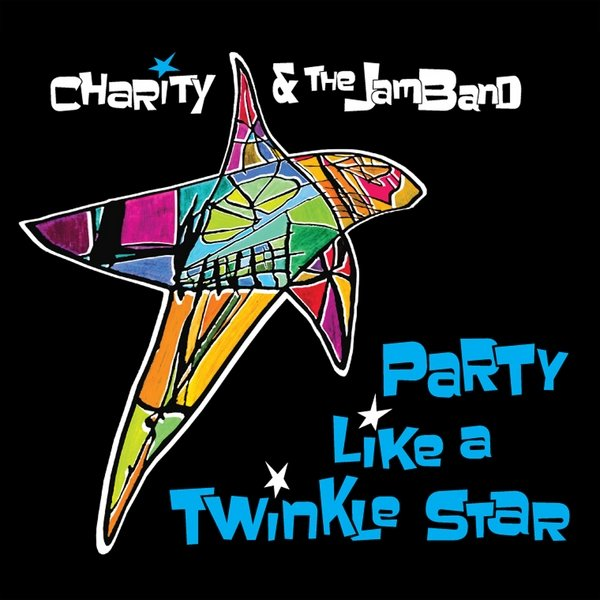 Charity and the JAMband - Music - Party Like a Twinkle Star
