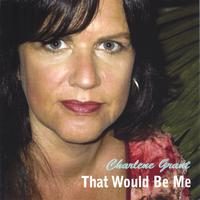 Charlene Grant | That Would Be Me