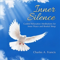 Charles A. Francis | Inner Silence: Guided Relaxation Meditations for Inner Peace and Restful Sleep
