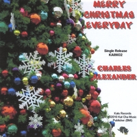 Charles Alexander | Merry Christmas Everyday - Single