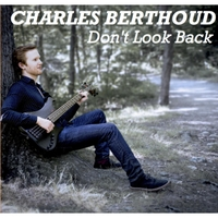 Charles Berthoud | Don't Look Back