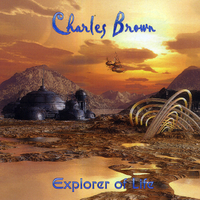 Charles Brown | Explorer of Life