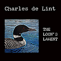 Charles de Lint | The Loon's Lament