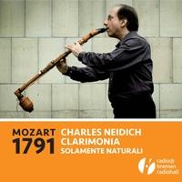 Charles Neidich: Mozart 1791