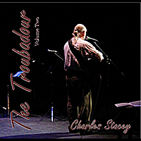Charles Stacey | The Troubadour, Vol. Two
