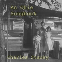 Charles Stacey | An Okie Songbook