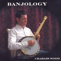 Charles Wood | Banjology