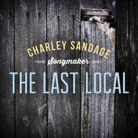 Charley Sandage | The Last Local