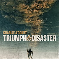 Charlie A'Court | Triumph & Disaster