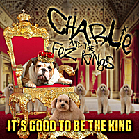 Charlie and the Fez Kings | It's Good to Be the King