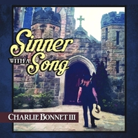 Charlie Bonnet III | Sinner with a Song