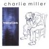 CHARLIE MILLER: Vocation