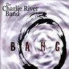 The Charlie River Band: Bang