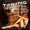 Charlie Terrell: Taking the Jesus Pill