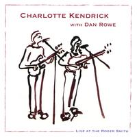 Charlotte Kendrick With Dan Rowe | Live At The Roger Smith