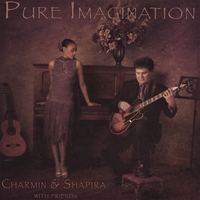 Charmin Michelle & Joel Shapira | Pure Imagination