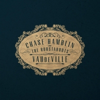 Chase Hamblin & The Roustabouts | Vaudeville