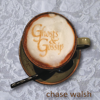 Chase Walsh | Ghosts and Gossip