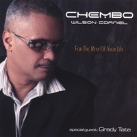 Chembo Corniel | For The Rest Of Your Life