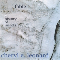Cheryl E Leonard | Fable / A History of Insects
