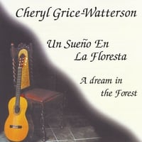 Cheryl Grice-Watterson: Un Sueno En La Floresta (A Dream in the Forest)