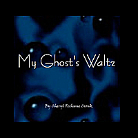 Cheryl Terhune Cronk | My Ghost's Waltz - Single