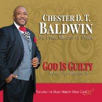 Chester D  T  Baldwin & Music Ministry Mass Choir | God Is