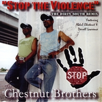 The Chestnut Brothers | Stop the Violence (Dirty South Remix)