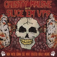 Chesty Malone and the Slice 'Em Ups | Now We're Gonna See What Disaster Really Means