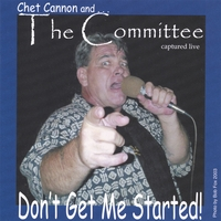 Chet Cannon and The Committee | Don't Get Me Started!